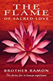 The Flame of Sacred Love: The Divine Fire in Human Experience