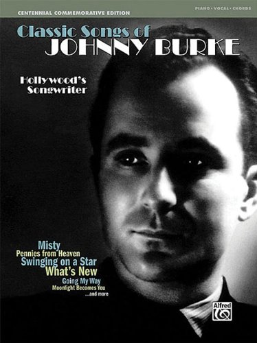 Centennial Commemorative Edition Classic Songs Of Johnny Burke Hollywood's Songwrtr PVG