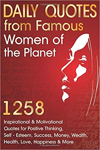 Daily Quotes From Famous Women Of The Planet 60 Inspirational And Mesmerizing Daily Quotes Motivational