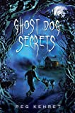 Ghost Dog Secrets, Peg Kehret, 0525421785