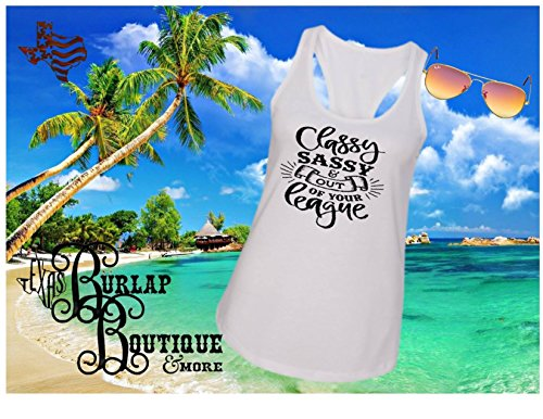 Handmade Personal Classy Sassy & out of your League Next Level Racerback tank Top Size XS - 2X several colors Available