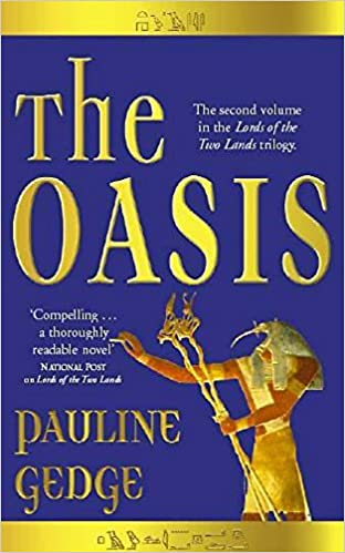 The Oasis Lords Of The Two Lands Pauline Gedge 9780340770962