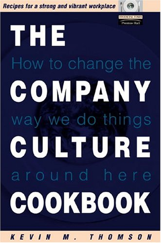 The Company Culture Cookbook: 70 easy-to-use recipes to create the right climate inside your business