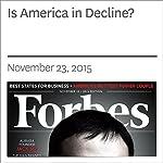 Is America in Decline? | Rich Karlgaard