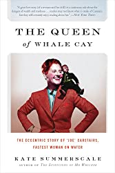 The Queen of Whale Cay: The Eccentric Story of