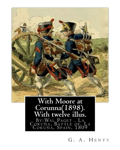 Amazon.com: With Moore at Corunna(1898). With twelve illus ...