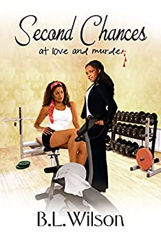 Second Chances: ...at love or murder? by [Wilson, B.L.]