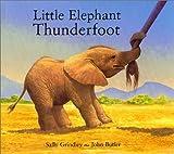 Little Elephant Thunderfoot, Sally Grindley, 1561451800