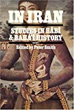 Studies in Babi and Bahai History: In Iran (Studies in Babi and Baha'i History, Vol 3)