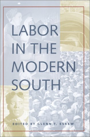 Download Labor in the Modern South (Economy and Society in the Modern South Ser.) pdf epub