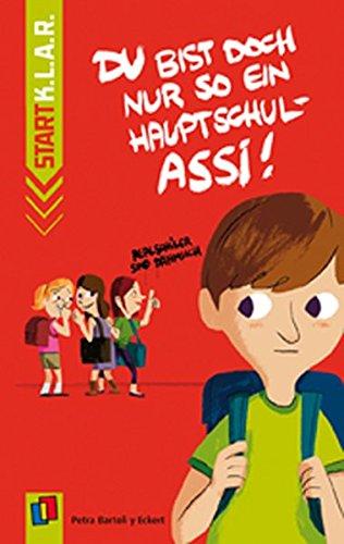 Du bist doch nur so ein Hauptschul-Assi! (Start-K.L.A.R. – Taschenbuch)