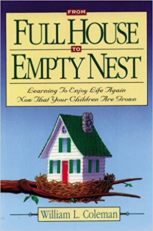 Book From Full House to Empty Nest/Learning How to Enjoy Life Again Now That Your Children Are Grown