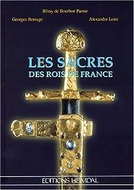 Les sacres des rois de France par Georges Bernage