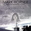 September Sacrifice Audiobook by Mark Horner Narrated by Ted Brooks