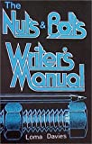 The Nuts and Bolts Writer's Manual, Loma G. Davies, 0942980166