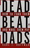 Deadbeat Dads, Carl Hoffman, 0671529846