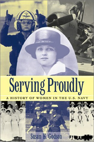 Serving Proudly: A History of Women in the U.S. Navy (Life In The Navy For A Woman)