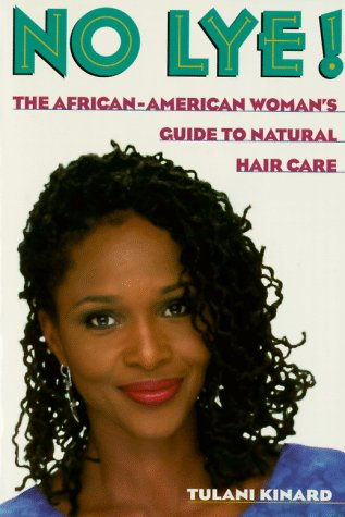 Search : No Lye: The African American Woman's Guide To Natural Hair Care