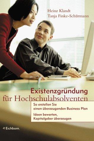 Existenzgründung für Hochschulabsolventen: So erstellen Sie einen überzeugenden Business Plan