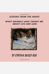 Lessons From The Heart: What Animals Have Taught Me About Life And Love Paperback