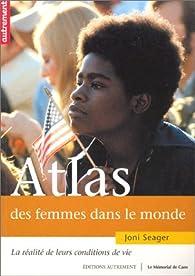 Atlas des femmes dans le monde. La Réalité de leurs conditions de vie par  Autrement