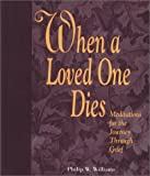 When a Loved One Dies: Meditations for the Journey Through Grief