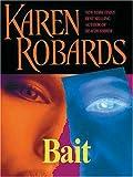 Bait, Karen Robards, 1594130884