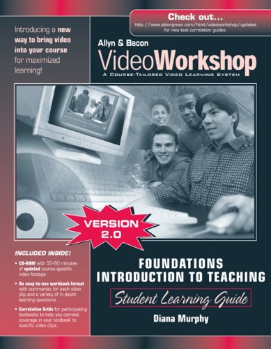 VideoWorkshop for Foundations/Introduction to Teaching: Student Learning Guide with CD-ROM (2nd Edition)