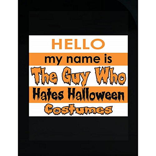 AttireOutfit Hello My Name Is The Guy Who Hate Halloween - Sticker ()