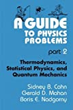 img - for A Guide to Physics Problems: Part 2: Thermodynamics, Statistical Physics, and Quantum Mechanics (Language of Science) 1997 edition by Cahn, Sidney B., Mahan, Gerald D., Nadgorny, Boris E. (1997) Paperback book / textbook / text book