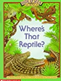 Where's That Reptile?, Barbara Brenner and Bernice Chardiet, 0590452134