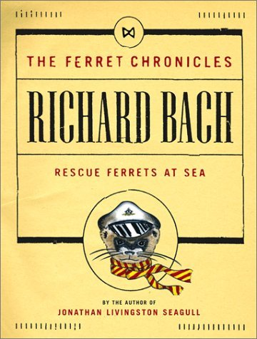 By Richard Bach - Rescue Ferrets at Sea (Ferret Chronicles, No. 1) (2002-07-03) [Hardcover]