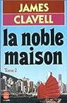 La noble maison, Tome 2 par Clavell