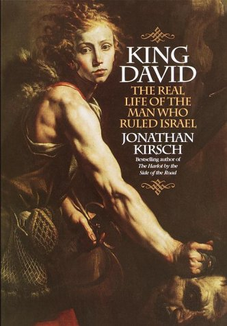 King David: The Real Life of the Man Who Ruled Isr…