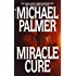 Miracle Cure: A Novel