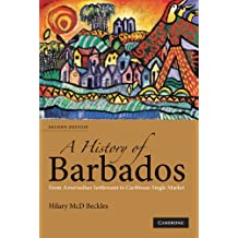 A History of Barbados: From Amerindian Settlement to Caribbean Single Market