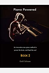Piano Powered: An Innovative New Piano Method To Power The Brain And Feed The Soul: BOOK 2 Paperback