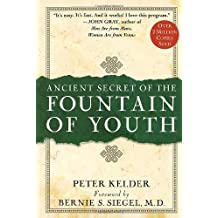 Ancient Secrets of the Fountain of Youth ,by Kelder, Peter ( 1998 ) Hardcover