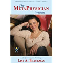 The MetaPhysician Within, A Reference for Healing