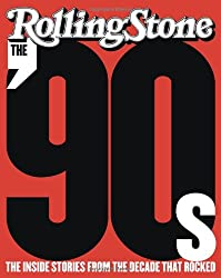 The '90s: The Inside Stories from the Decade That Rocked