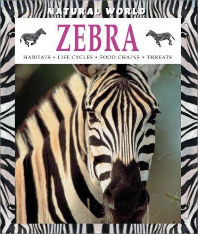 Zebra: Habitats, Life Cycles, Food Chains, Threats (Natural World) ebook