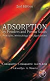 Adsorption by Powders and Porous Solids : Principles, Methodology and Applications, Rouquerol, Jean and Rouquerol, Françoise, 0080970354