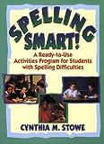 Spelling Smart!, Cynthia M. Stowe, 0130449784