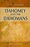 img - for Dahomey and the Dahomans: Being the Journals of Two Missions to the King of Dahomey, and Residence at His Capital, in the Years 1849 and 1850 book / textbook / text book