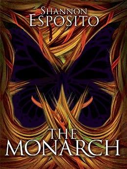 The Monarch (Anne Serafini Mystery Book 1) by [Esposito, Shannon]