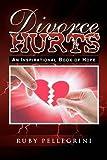 Divorce Hurts, Ruby Pellegrini, 1441536507