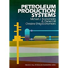 Petroleum Production Systems by Michael J. Economides (1993-12-18)