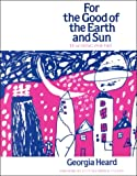 For the Good of the Earth and Sun: Teaching Poetry (Heinemann/Cassell Language & Literacy S)