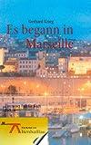 Es Begann in Marseille, Gerhard Krieg, 3848212390