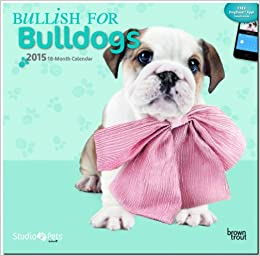 Bullish for Bulldogs 2015 Wall Calendar (Myrna)